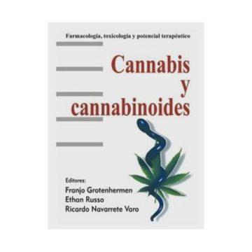 Cannabis Y Cannabinoides Farmacologia Toxicologia Y Potencial Terapeutico