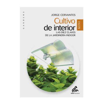 Cultivo De Interior Jorge Cervantes