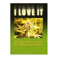 I Love it, un libro sobre el cultivo del cáñamo y mucho más
