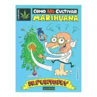 Cómo no cultivar marihuana