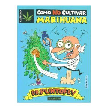 Como No Cultivar Marihuana 01